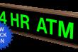 Outdoor LED Signal Signs - Backlit 24 Hour ATM