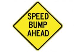 Speed Bump Ahead
